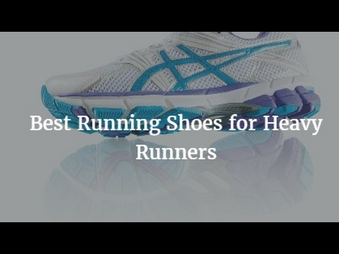 Best Running Shoes for Heavy Runners 2018
