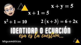 Igualdad, Identidad y Ecuación
