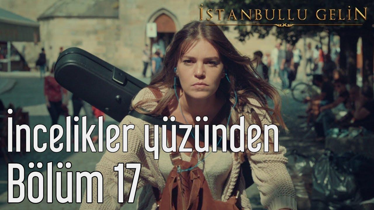 İstanbullu Gelin 17. Bölüm - Sertab Erener - İncelikler Yüzünden