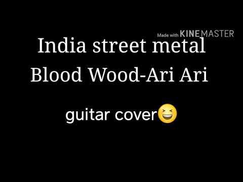 India street metal  BLOODY WOOD-Ari Ari guitar cover