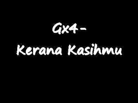 Gx4- Kerana Kasihmu