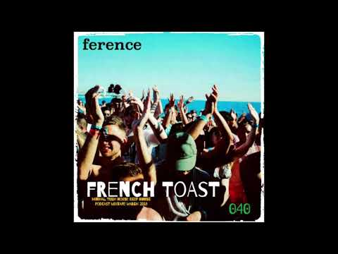 French Toast 040 - Minimal Tech House Techno Deep House - Podcast Mixtape March 2018 by Ference