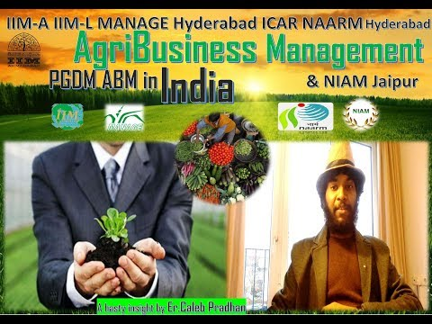 AgriBusiness Management Colleges in India| IIMA,IIML & MANAGE,NAARM,NIAM as an option fr PGDM ABM