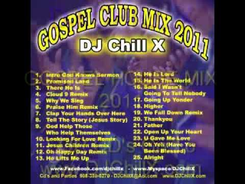 CHRISTIAN HOUSE MUSIC GOSPEL CLUB MIX BY DJ CHILL X