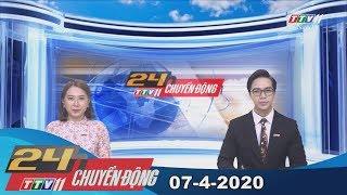 24h Chuyển động 07-4-2020 | Tin tức hôm nay | TayNinhTV