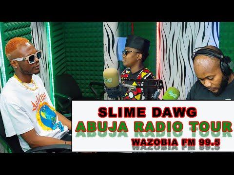 CHukie - SLIME DAWG ABUJA RADIO TOUR - WAZOBIA Fm 99.5