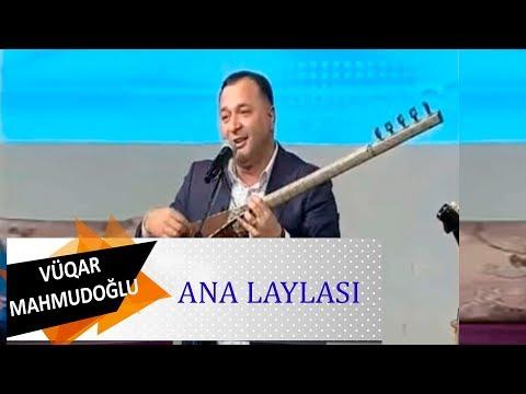 Asiq Vuqar Mahmudoglu Ana laylasi