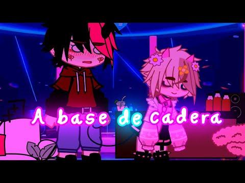 A Base De Cadera💃 //Meme// ª