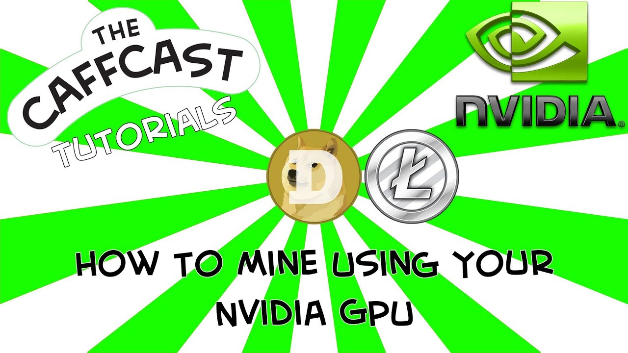 How To Mine Dogecoin Or Litecoin With Your Nvidia GPU In Under A Minute!  [CUDAMiner Mining]