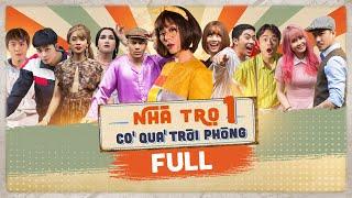 Nhà Trọ Có Quá Trời Phòng -  Phần 1 - FULL | Nam Thư, Huỳnh Lập, Jun Phạm, Đăng Khoa, Quang Trung
