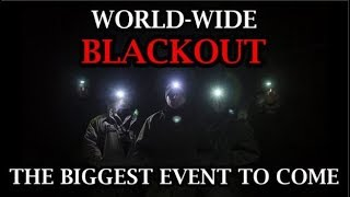 World-Wide Blackout is the biggest event to come yet! 2019-2020 (MUST WATCH)