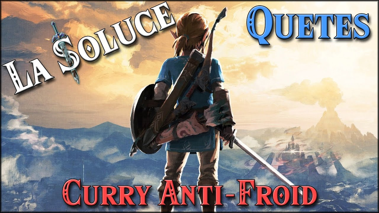 curry anti froid quetes zelda botw