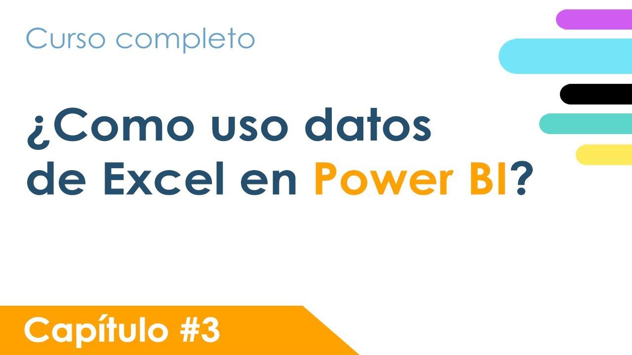 Importar datos de EXCEL a POWER BI  - Capítulo 3