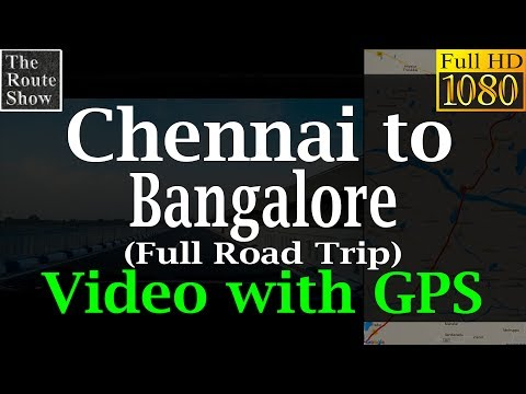 Drive to Bangalore from Chennai | Full road trip | Video with GPS
