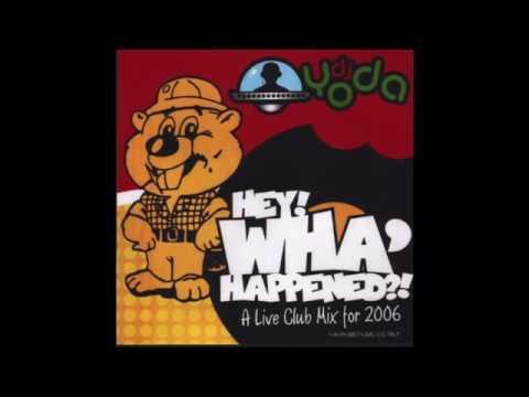 DJ Yoda - Hey! Wha' Happened?!