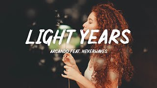 Arcando - Light Years (Lyrics) feat. neverwaves