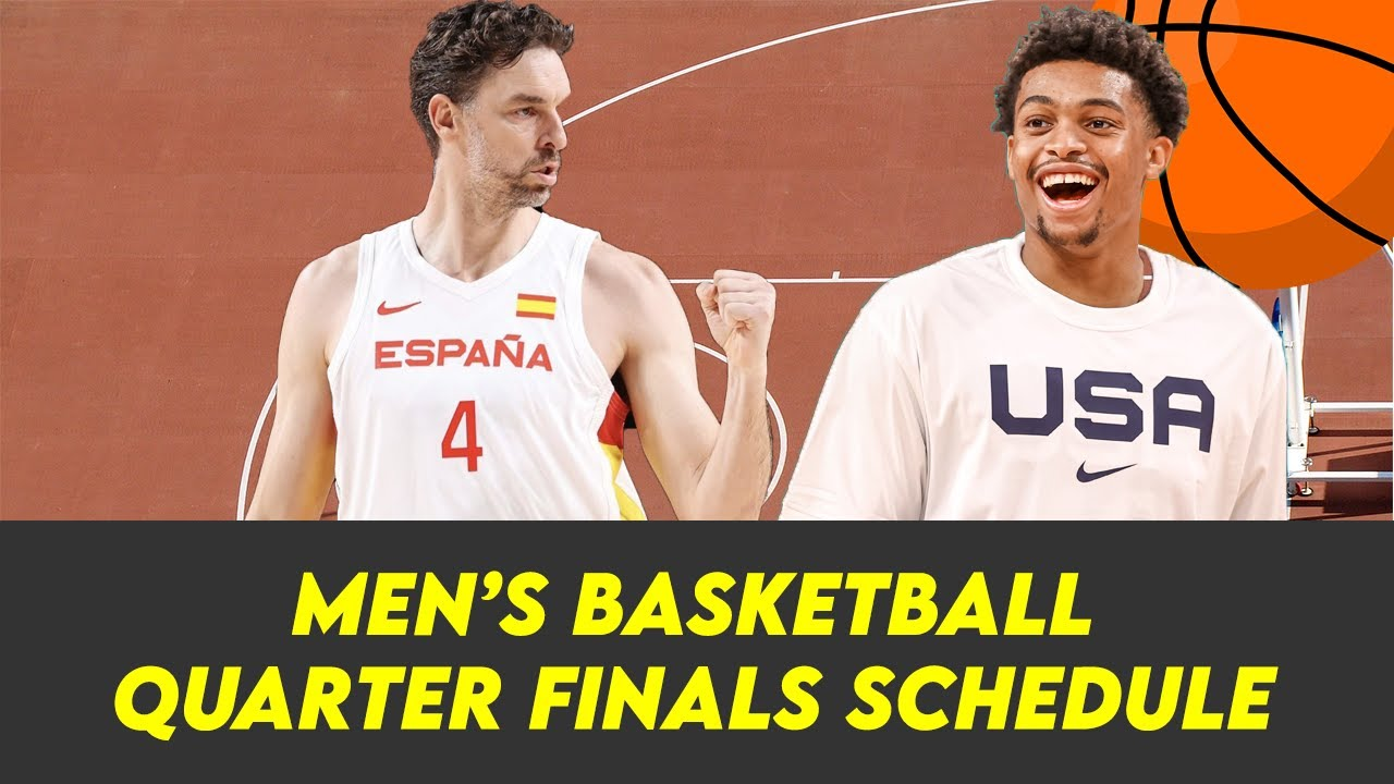 Men's Olympic basketball quarterfinals: Complete schedule for the ...