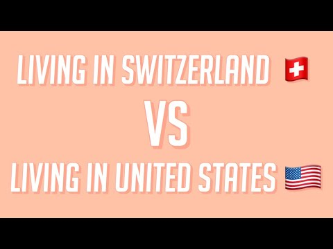 Living In Switzerland VS. Living In USA