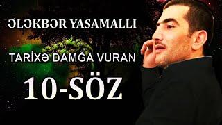 Elekber Yasamalli - Tarixe Damga Vuran 10 Sozu