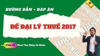 Đáp án đề đại lý thuế 2017 - [ Ôn Thi Đại Lý Thuế ]