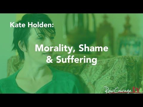 Morality, Shame & Suffering: Kate Holden (Pt 2)