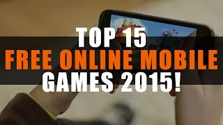 Top 15 Best Free Online Mobile Games 2015 | MMO ATK Top List!