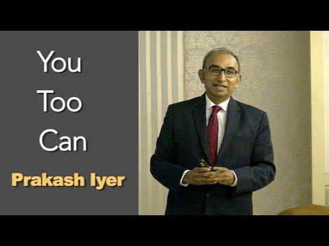 """Yoo Too Can"" Book author Prakash Iyer's best Motivational Speech"