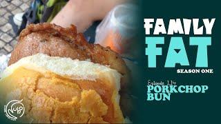 Family Fat   Episode 14 Pork Chop Bun