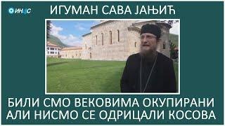 ИН4С: Сава Јањић. Игуман манастира Високи Дечани. Никада се нијесмо одрицали Косова.