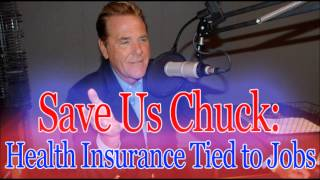 Save Us Chuck - Health Insurance Tied To Jobs