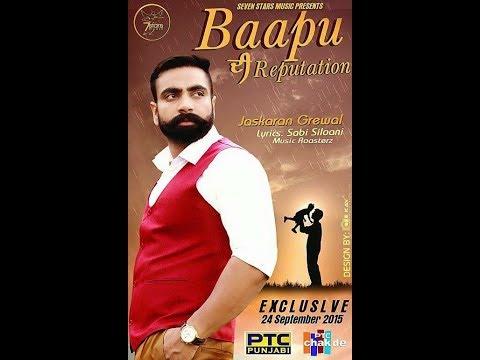 Jaskaran Grewal - Baapu di Reputation- FULL HD Official Video 2016