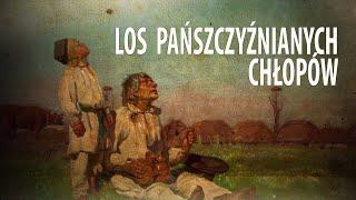Pańszczyźniani chłopi jak niewolnicy? Tak wyglądało ich życie [Ciekawostki Historyczne #58]
