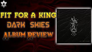 Fit For A King Dark Skies - Album Review!
