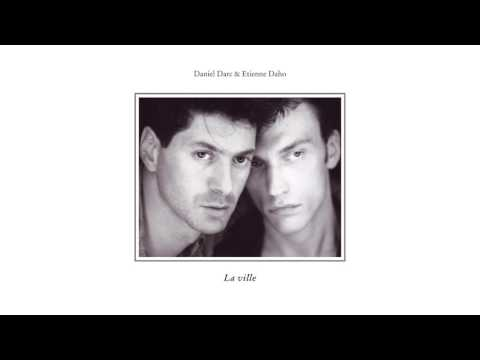 Daniel Darc & Etienne Daho - La Ville (Official Audio)