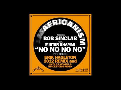 Africanism - Bob Sinclar (ft. Mr Shammi) - No No No No (Nicolas Monier & Trackstorm Remix)
