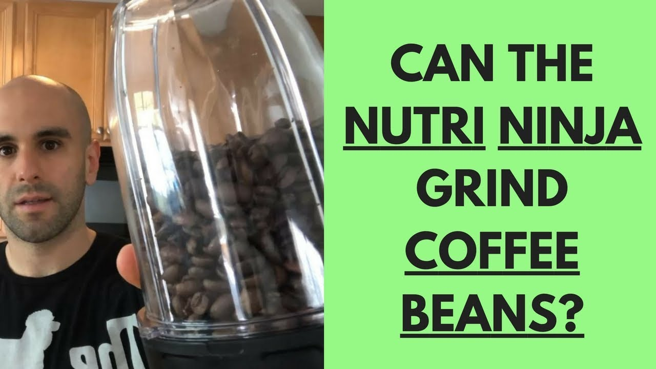 Can The Nutri Ninja Grind Coffee Beans Let S Test It Youtube