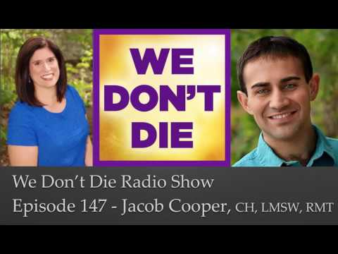 Episode 147 Jacob Cooper, Mental Health Counselor, his NDE & more on We Don't Die Radio Show