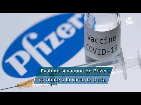 Pfizer evalúa si una tercera dosis de su vacuna es capaz de combatir a la variante Delta