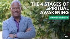 The 4 Stages Of Spiritual Awakening | Michael Bernard Beckwith