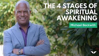 the-4-stages-of-spiritual-awakening-michael-bernard-beckwith
