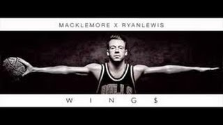Macklemore Feat Ryan Lewis - Wings (Lyrics) [Original song]