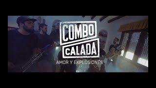Combo Calada - AMOR Y EXPLOSIONES (Videoclip)