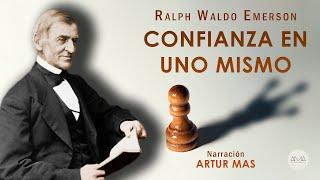 Ralph Waldo Emerson - Confianza en uno Mismo (Audiolibro Completo en Español) [Voz Real Humana]