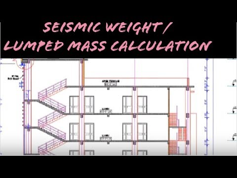 How To Calculate Seismic Weight (Lumped Mass) Of A Building