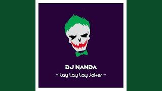 DJ Nanda - Lay Lay Lay Joker
