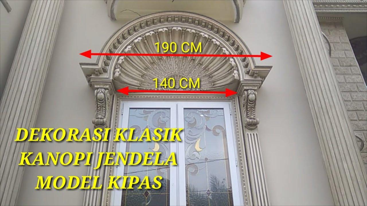 Dekorasi Klasik Kanopi Jendela Model Kipas Dan Cara Membuatnya