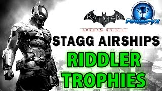 Batman Arkham Knight - Stagg Enterprises Airships - All Riddler Trophy Locations