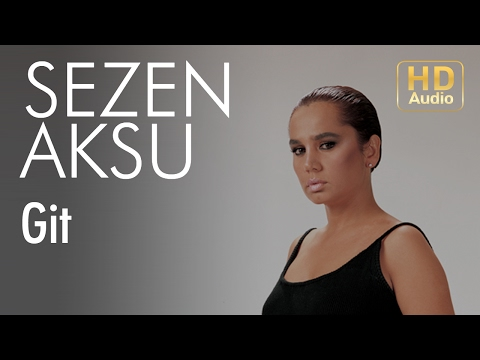 Sezen Aksu - Git (Official Audio)