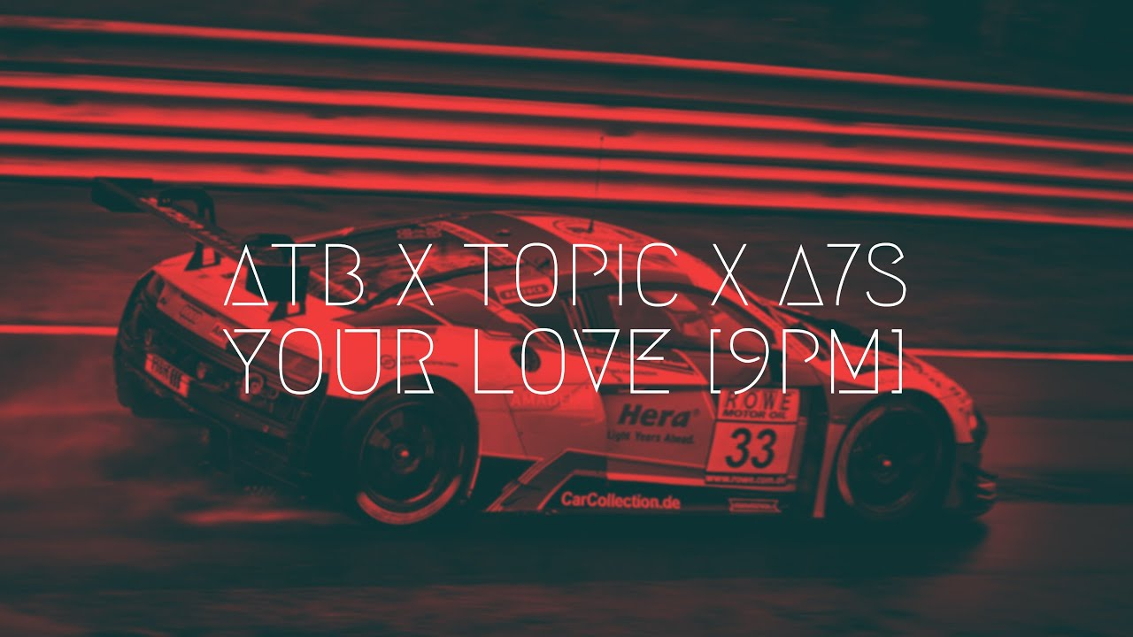 Download ATB x Topic x A7S - Your Love [9PM] | Extended Remix