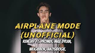 Airplane Mode- Renejay x AkoSiDogie x King Promdi lyrics (unofficial).